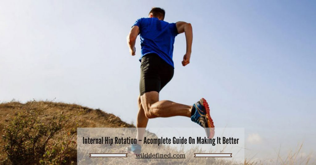 Internal Hip Rotation – Acomplete Guide On Making It Better