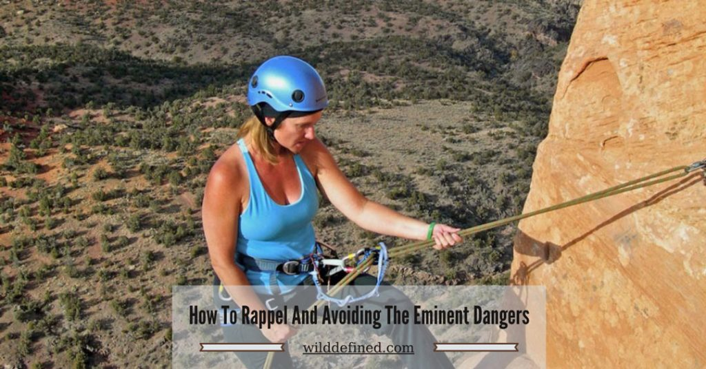 How To Rappel And Avoiding The Eminent Dangers