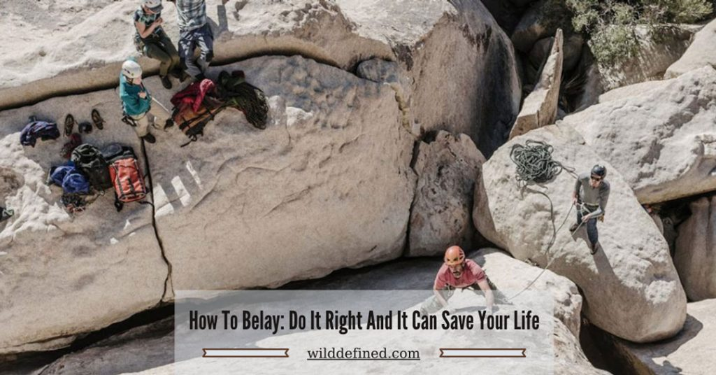 How To Belay: Do It Right And It Can Save Your Life